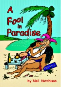 A Fool in Paradise Neil Hutchison