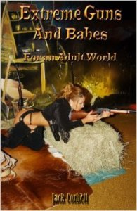 Extreme Guns and Babes for an Adult World cover
